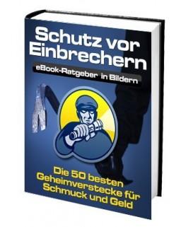 Schutz vor Einbrechern - Die 50 besten Geheimverstecke - E-Book