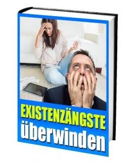 Wie Sie Existenzängste überwinden - E-Book